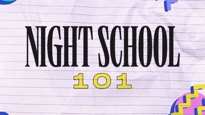 Night School 101